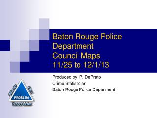 Baton Rouge Police Department Council Maps  11/25 to 12/1/13