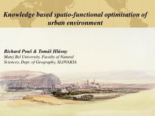 Knowledge based spatio-functional optimisation of urban environment