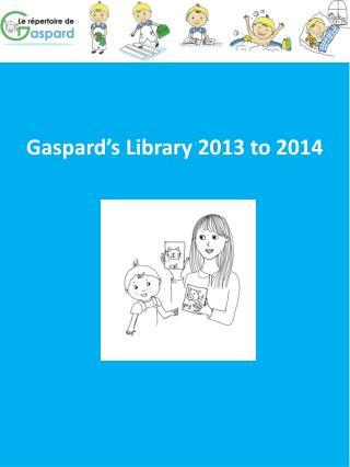 Gaspard's  Library 2013 to 2014
