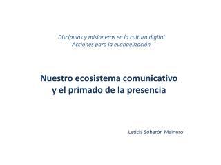 Discípulos y misioneros en la cultura digital Acciones para la evangelización