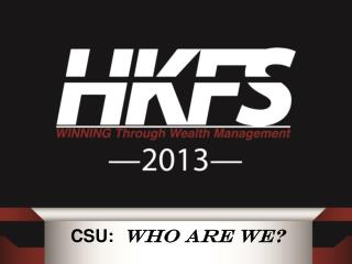 CSU:   WHO Are We?