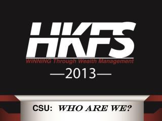 CSU:   WHO Are We?
