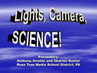 Presenters: Anthony Grisillo and Charles Keeler Rose Tree Media School District, PA