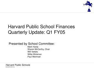 Harvard Public School Finances Quarterly Update: Q1 FY05