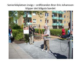 Seniorlekplatsen invigs – ordföranden Bror-Eric Johansson klipper det blågula bandet