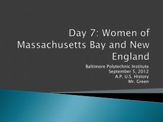 Day 7: Women of Massachusetts Bay and New England