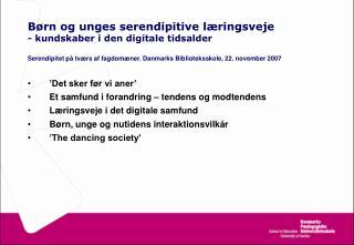 Børn og unges serendipitive læringsveje  - kundskaber i den digitale tidsalder