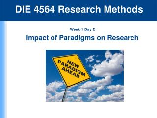 Week 1 Day 2 Impact of Paradigms on Research