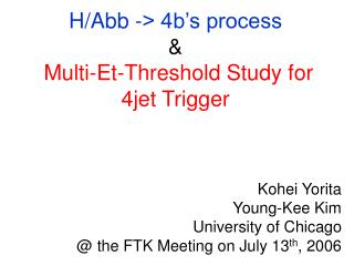 H/Abb -> 4b's process  & Multi-Et-Threshold Study for 4jet Trigger