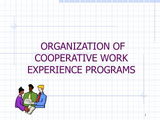 ORGANIZATION OF COOPERATIVE WORK EXPERIENCE PROGRAMS