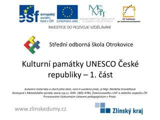 Kulturní památky UNESCO České republiky – 1. část