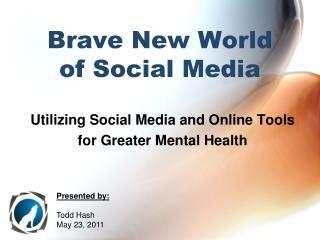 Brave New World  of Social Media