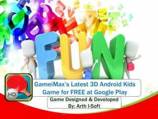 GameiMax's Latest 3D Android Kids Game for FREE
