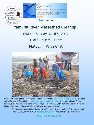 Announces Yamuna River Watershed Cleanup! DATE:  	Sunday, April 5, 2009 TIME:  	10am - 12pm
