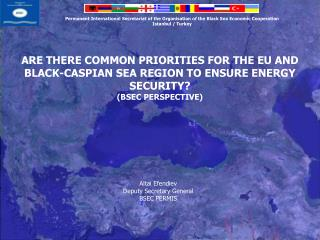 MAIN FEATURES OF THE WIDER  BLACK SEA AREA