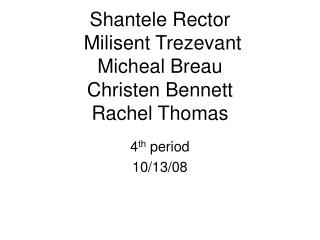 Shantele Rector  Milisent Trezevant  Micheal Breau Christen Bennett Rachel Thomas