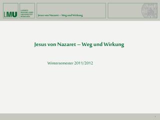 Jesus von Nazaret   Weg und Wirkung