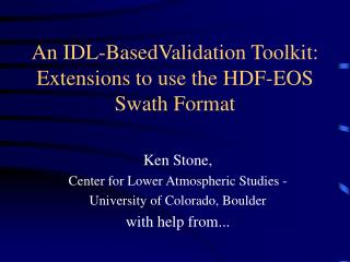 An IDL-BasedValidation Toolkit: Extensions to use the HDF-EOS Swath Format