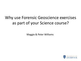 Why use Forensic Geoscience exercises as part of your Science course?