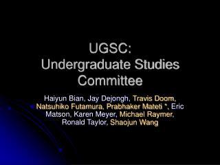 UGSC:  Undergraduate Studies Committee