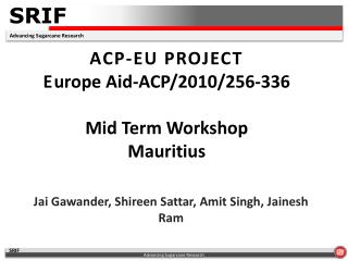 ACP-EU PROJECT E urope  Aid-ACP/2010/256-336 Mid Term Workshop Mauritius