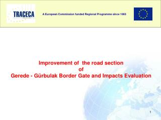 Improvement of  the road section  of  Gerede - Gürbulak Border Gate and Impacts Evaluation