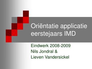 Oriëntatie applicatie eerstejaars IMD