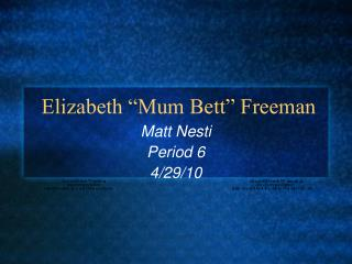 "Elizabeth ""Mum Bett"" Freeman"