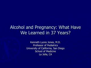 Alcohol and Pregnancy: What Have We Learned in 37 Years?