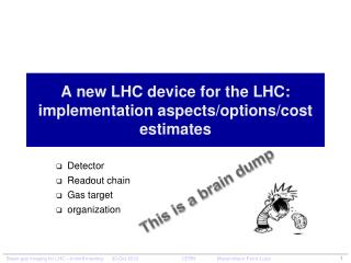 A new  LHC  device  for the LHC: implementation aspects/options/cost  estimates