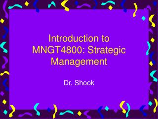 Introduction to MNGT4800: Strategic Management