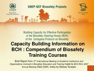 Capacity Building Information on BCH : Compendium of Biosafety Training Courses