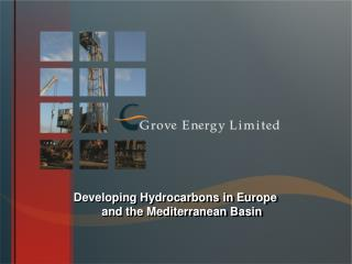 Developing Hydrocarbons in Europe  and the Mediterranean Basin