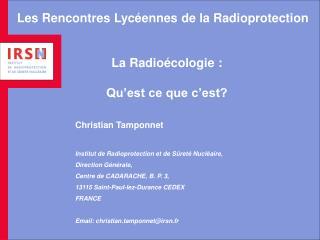 Les Rencontres Lycéennes de la Radioprotection La Radioécologie : Qu'est ce que c'est?