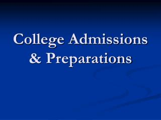 College Admissions & Preparations