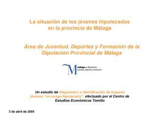 La situación de los jóvenes hipotecados  en la provincia de Málaga
