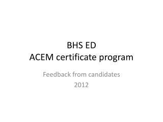 BHS ED  ACEM certificate program