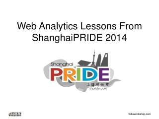 Web Analytics Lessons From ShanghaiPRIDE  2014
