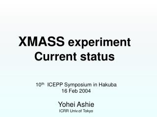 XMASS  experiment Current status