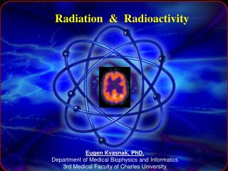 Radiation  &  Radioactivity