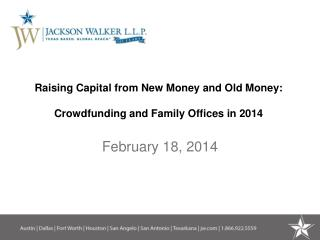 Raising Capital from New Money and Old Money: Crowdfunding and Family Offices in 2014