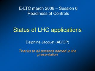 Status of LHC applications