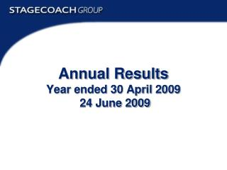 Annual Results Year ended 30 April 2009  24 June 2009
