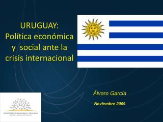 URUGUAY: Política económica y  social ante la crisis internacional