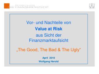Vor- und Nachteile von Value at Risk aus Sicht der Finanzmarktaufsicht