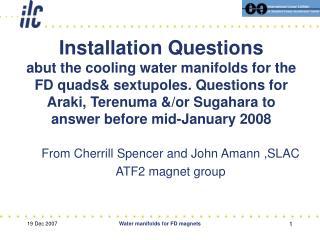From Cherrill Spencer and John Amann ,SLAC  ATF2 magnet group
