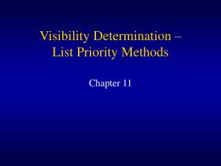 Visibility Determination – List Priority Methods
