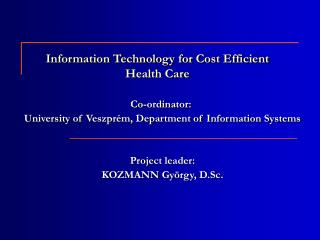 Information Technology for Cost Efficient  Health Care