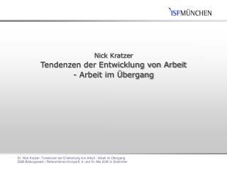 Nick Kratzer Tendenzen der Entwicklung von Arbeit  - Arbeit im Übergang