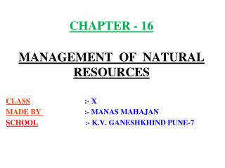 CHAPTER - 16  MANAGEMENT  OF  NATURAL RESOURCES